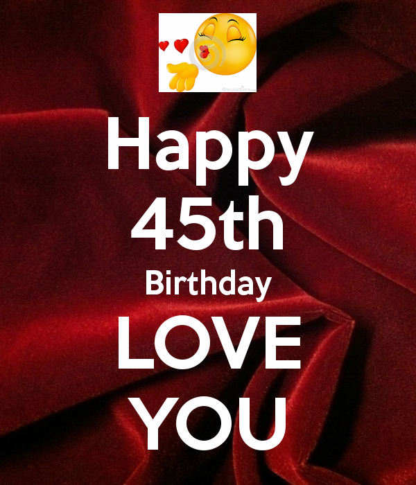 23 Special Pics For 45th Birthday