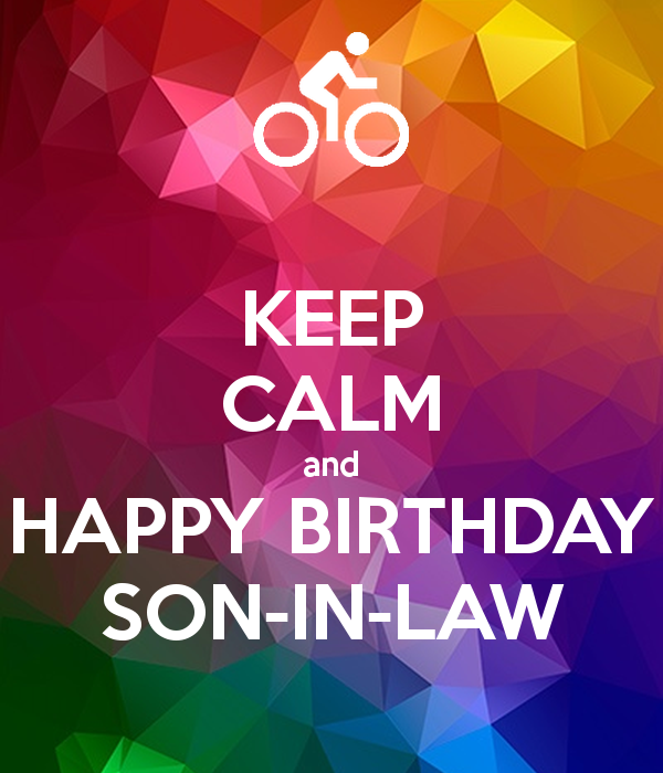 keep calm and happy birthday son in law pic